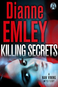 Killing Secrets by Dianne Emley