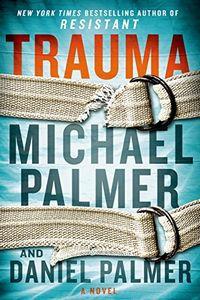 Trauma by Michael Palmer and Daniel Palmer