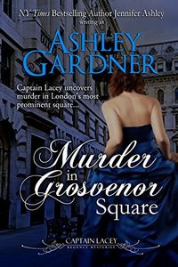 Murder in Grosvenor Square by Ashley Gardner