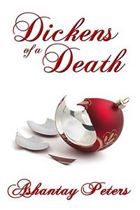Dickens of a Death by Ashantay Peters