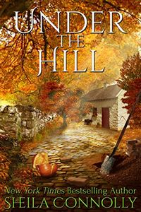 Under the Hill by Sheila Connolly