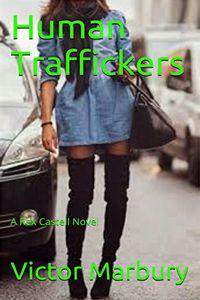 Human Traffickers by Victor Marbury