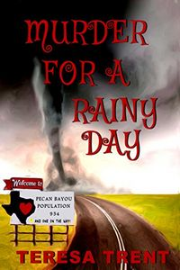 Murder for a Rainy Day by Teresa Trent