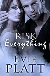 Risk Everything by Evie Platt