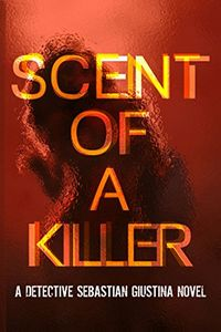 Scent of a Killer by Jay Korza