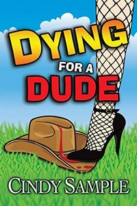 Dying for a Dude by Cindy Sample