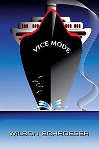 Vice Mode by Wilson Schroeder