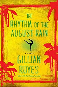 The Rhythm of the August Rain by Gillian Royes