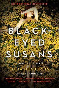 Black-Eyed Susans by Julia Heaberlin
