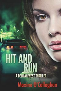 Hit and Run by Maxine O'Callaghan