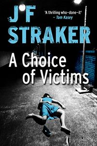 A Choice of Victims by J. F. Straker