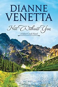 Not Without You by Dianne Venetta