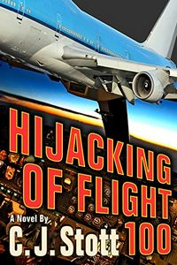 Hijacking of Flight 100 by C. J. Stott