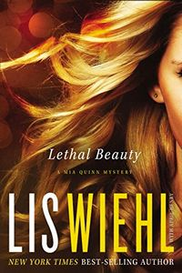 Lethal Beauty by Lis Wiehl with April Henry