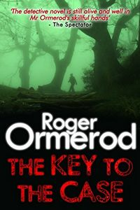 The Key to the Case by Roger Ormerod
