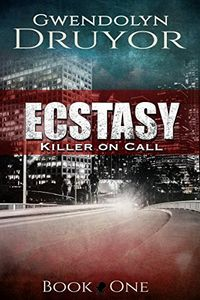 Ecstasy by Gwendolyn Druyor