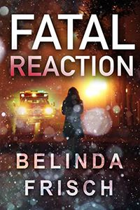 Fatal Reaction by Belinda Frisch