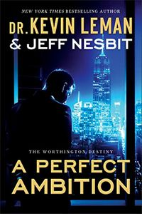 A Perfect Ambition by Kevin Leman and Jeff Nesbit