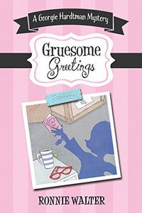 Gruesome Greetings by Ronnie Walter