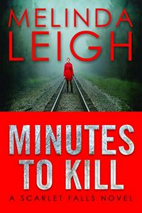 Minutes To Kill by Melinda Leigh