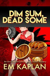 Dim Sum, Dead Some by E. M. Kaplan
