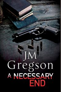 A Necessary End by J. M. Gregson