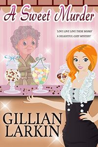 A Sweet Murder by Gillian Larkin