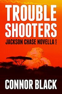 Troubleshooters by Connor Black