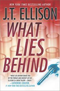 What Lies Behind by J. T. Ellison
