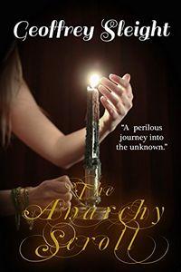The Anarchy Scroll by Geoffrey Sleight
