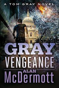 Gray Vengeance by Alan McDermott