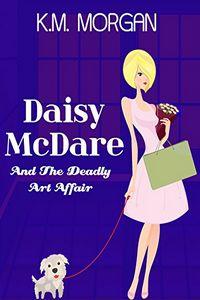 The Deadly Art Affair by K. M. Morgan