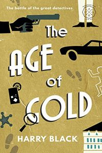 The Age of Gold by Harry Black