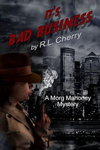 It's Bad Business by R. L. Cherry