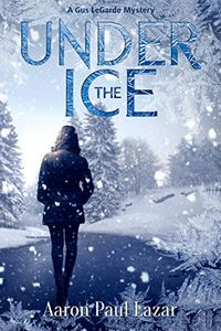 Under the Ice by Aaron Paul Lazar
