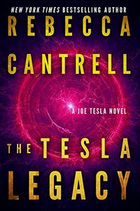 The Tesla Legacy by Rebecca Cantrell