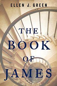 The Book of James by Ellen J. Green