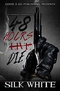 48 Hours To Die by Silk White