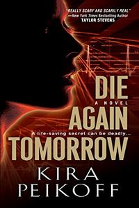 Die Again Tomorrow by Kira Peikoff