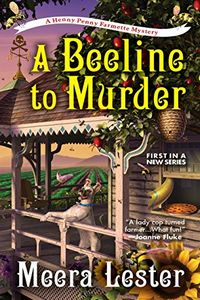 A Beeline to Murder by Meera Lester