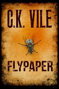 Flypaper by C. K. Vile