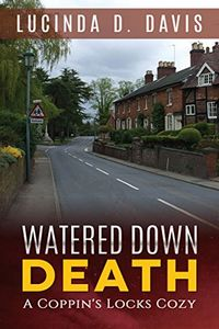 Watered Down Death by Lucinda D. Davis