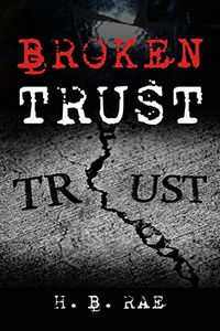 Broken Trust by H. B. Rae