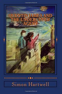 Quentin James and the Undercover Agent by Simon Hartwell