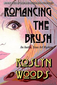 Romancing the Brush by Roslyn Woods