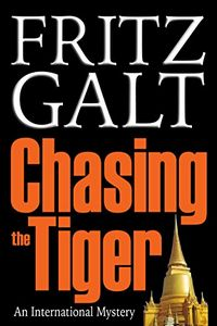 Chasing the Tiger by Fritz Galt