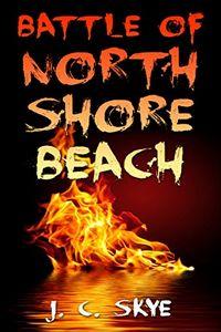 Battle of North Shore Beach by J. C. Skye