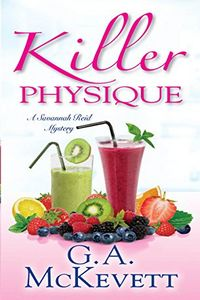 Killer Physique by G. A. McKevett