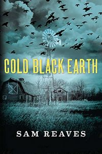 Cold Black Earth by Sam Reaves