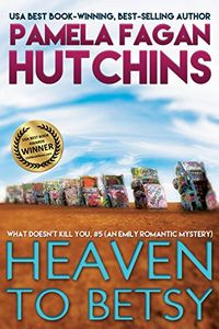 Heaven To Betsy by Pamela Fagen Hutchins